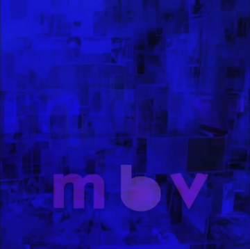 m b v - My Bloody Valentine